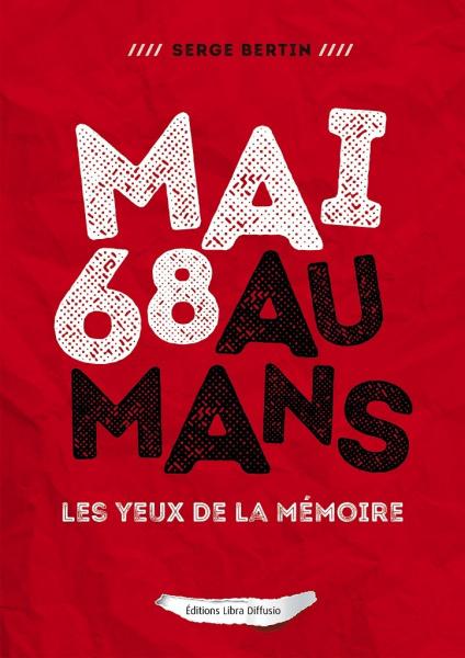 Mai 68 au Mans, les yeux de...